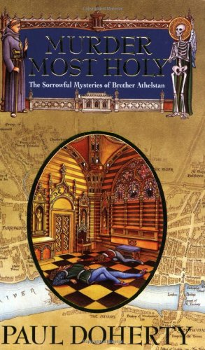 Murder Most Holy (Sorrowful Mysteries of Brother Athelstan) - Paul Doherty
