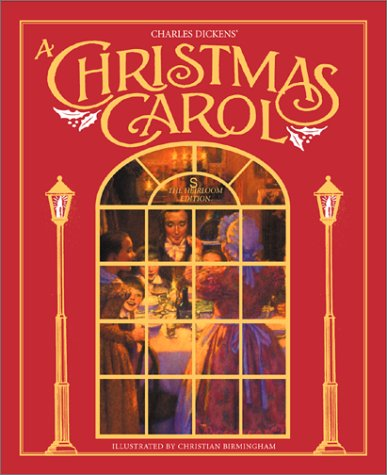 Charles Dickens's A Christmas Carol: The Heirloom Edition - Charles Dickens