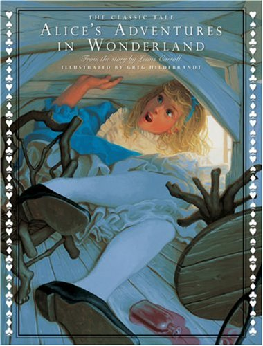The Classic Tale of Alice's Adventures in Wonderland (Classic Tales (Courage Books)) - Lewis Carroll