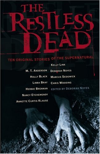 The Restless Dead: Ten Original Stories of the Supernatural - Various