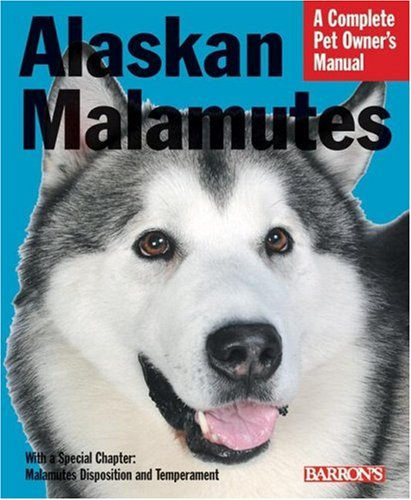 Alaskan Malamutes Complete Pet Owner S Manual Betsy Sikora Siino