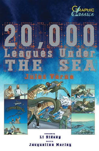 20,000 Leagues Under the Sea (Graphic Classics) - Jules Verne