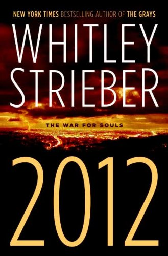 2012: The War for Souls - Whitley Strieber