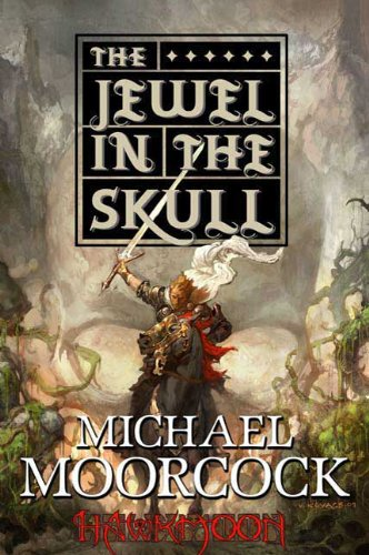 Hawkmoon: The Jewel in the Skull - Michael Moorcock