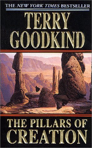 The Pillars of Creation (Sword of Truth, Book 7) - Terry Goodkind