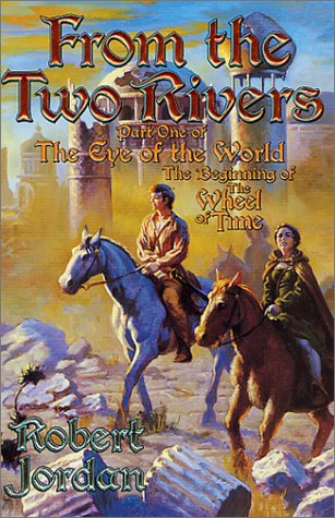 From The Two Rivers: The Eye of the World, Book 1 (Wheel of Time (Starscape)) - Robert Jordan