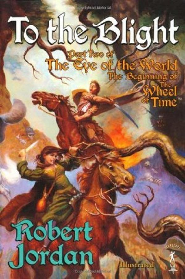 To The Blight - The Eye of the World 2 - The Eye of the World  #2 - Robert Jordan