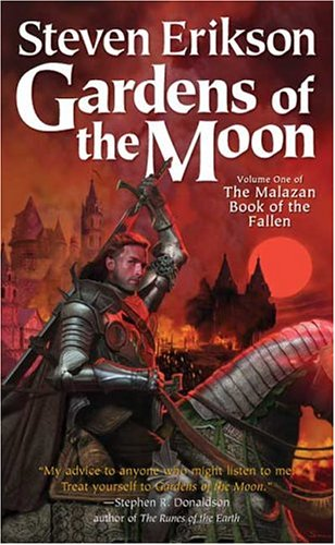 Gardens of the Moon (The Malazan Book of the Fallen, Vol. 1) - Steven Erikson
