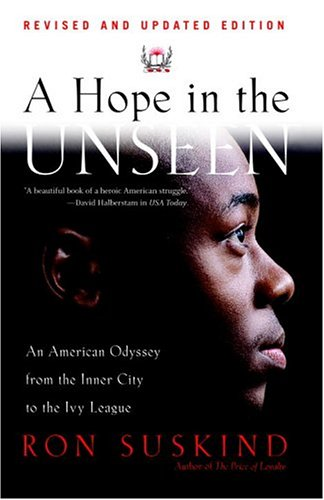 A Hope in the Unseen: An American Odyssey from the Inner City to the Ivy League - Ron Suskind