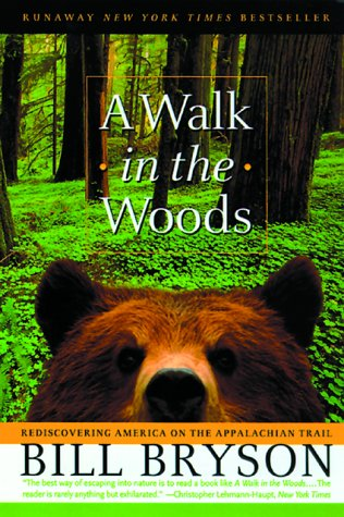 A Walk in the Woods: Rediscovering America on the Appalachian Trail (Official Guides to the Appalachian Trail) - Bill Bryson