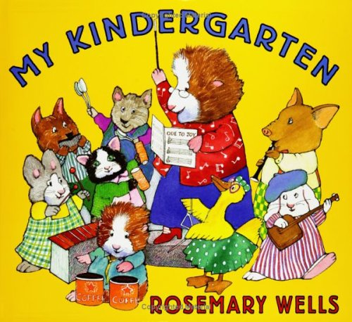 My Kindergarten (Booklist Editor's Choice. Books for Youth (Awards)) - Rosemary Wells