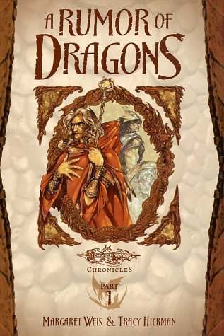 A Rumor of Dragons: Dragons of Autumn Twilight, Vol. 1 (Dragonlance Chronicles, Part 1) - Margaret Weis