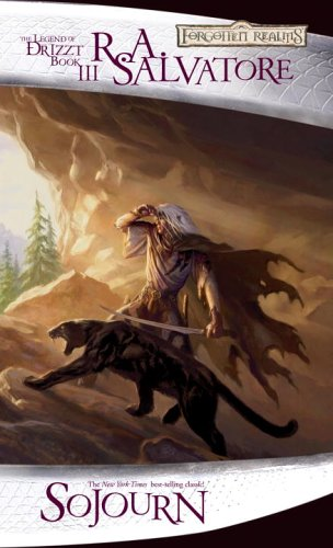Sojourn: The Dark Elf Trilogy, Part 3 (Forgotten Realms: The Legend of Drizzt, Book III) - R.A. Salvatore