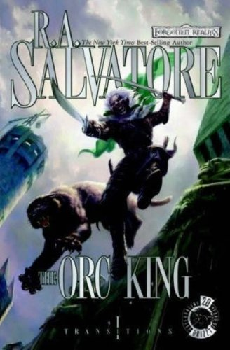 The Orc King (Forgotten Realms: Transitions, Book 1) (Bk. 1) - R.A. Salvatore