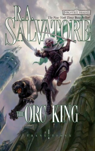 The Orc King (Transitions) - R.A. Salvatore