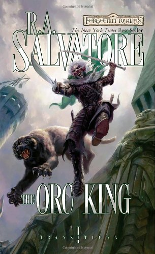 The Orc King: Transitions, Book I - R.A. Salvatore
