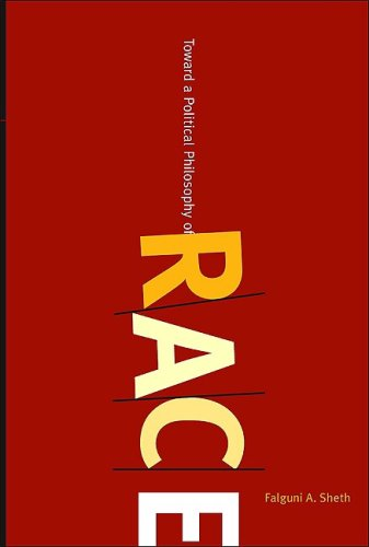 Toward a Political Philosophy of Race (Suny Series, Philosophy and Race) - Falguni A. Sheth