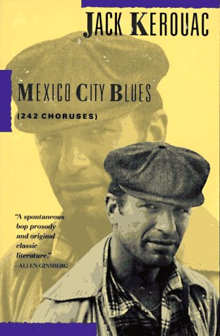 Mexico City Blues: 242 Choruses - Jack Kerouac