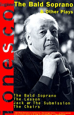 Four Plays: The Bald Soprano; The Lesson; Jack, or the Submission; The Chairs - Eugene Ionesco