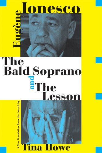 The Bald Soprano and The Lesson: Two Plays -- A New Translation - Eugene Ionesco