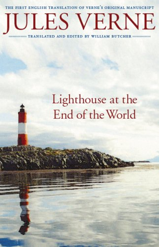 Lighthouse at the End of the World: The First English Translation of Verne's Original Manuscript (Bison Frontiers of Imagination) - Jules Verne