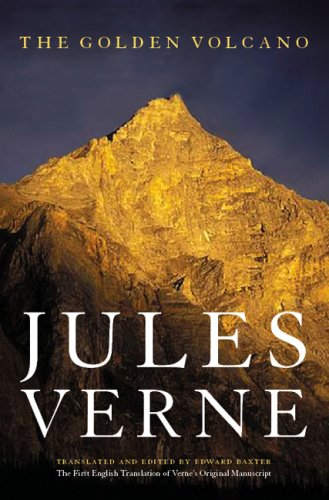 The Golden Volcano: The First English Translation of Verne's Original Manuscript (Bison Frontiers of Imagination) - Jules Verne