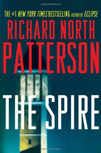 The Spire: A Novel - Richard North Patterson