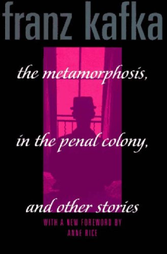 The Metamorphosis, In the Penal Colony, and Other Stories (Schocken Kafka Library) - Franz Kafka