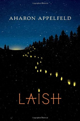 Laish: A novel - Aharon Appelfeld