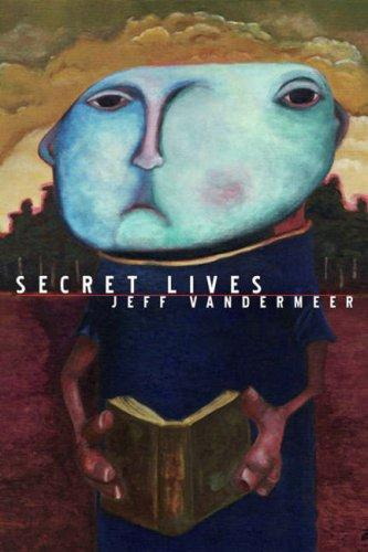 Strange Tales Of Secret Lives - Jeff VanderMeer