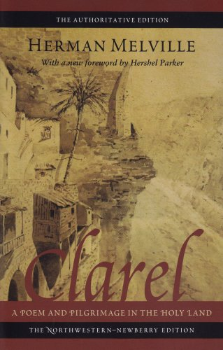 Clarel: A Poem and Pilgrimage in the Holy Land - Herman Melville