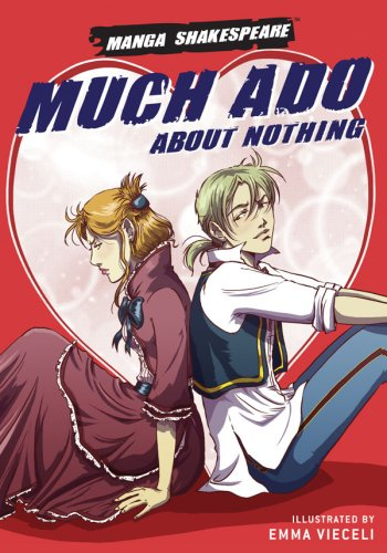 Manga Shakespeare: Much Ado About Nothing / William Shakespeare