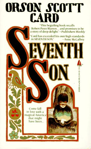 Seventh Son (Tales of Alvin Maker, Book 1) - Orson Scott Card