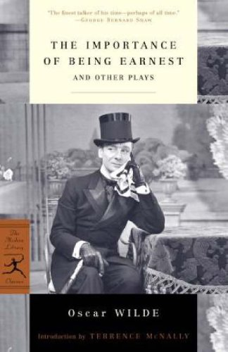 The Importance of Being Earnest: And Other Plays (Modern Library Classics) - Oscar Wilde