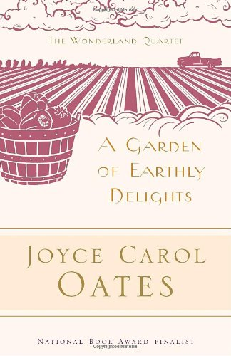 A Garden of Earthly Delights (20th Century Rediscoveries) - Joyce Carol Oates