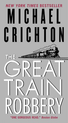 The great train robbery / Michael Crichton