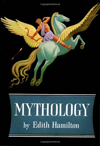 Mythology / Edith Hamilton