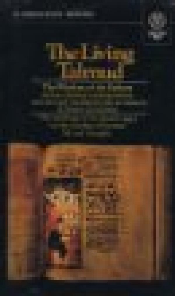 The living talmud - THE WISDOM OF THE FATHERS AND  ITS CLASSICAL COMMENTARIES / Judah Goldin