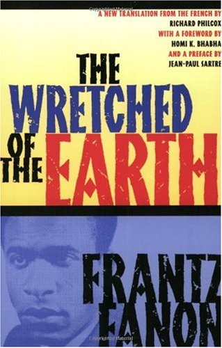 The wretched of the earth / Frantz Fanon