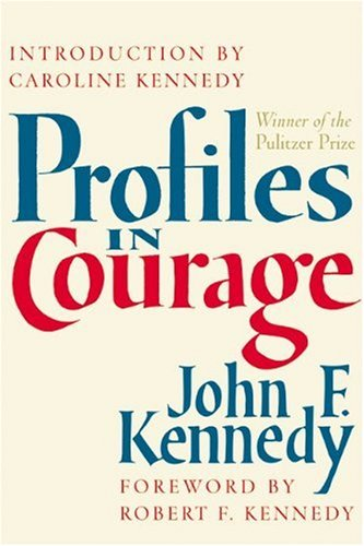 Profiles in courage - John F Kennedy