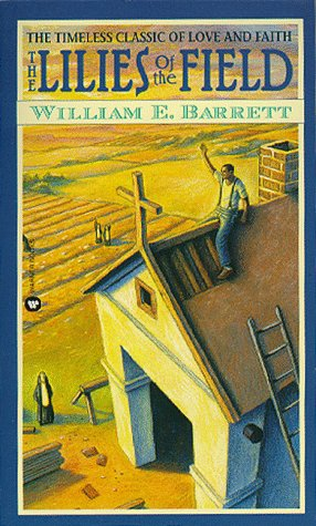 The lilies of the field / William E Barrett