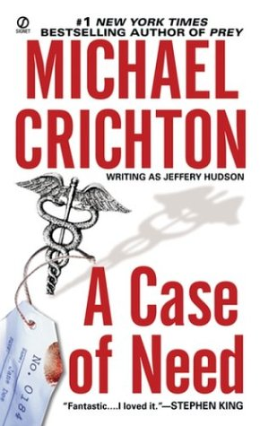 A case of need - Michael Crichton