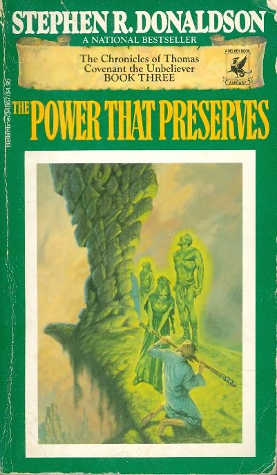 The power that preserves - THE CHRONICLES OF THOM  AS COVENARNT THE UNBELIEVER / Stephen R Donaldson