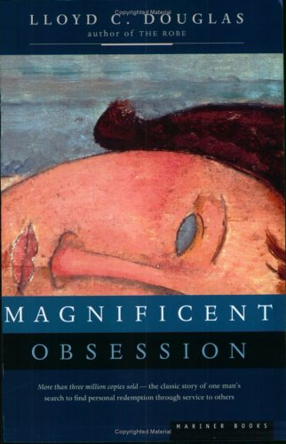Magnificent obsession / Lloyd C Douglas