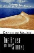 The house on the strand / Daphne Du Maurier
