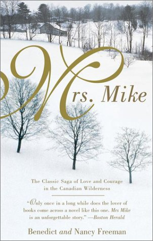 Mrs. mike - THE STORY OF KATHERINE MARY FLANNIGAN / Benedict Freedman