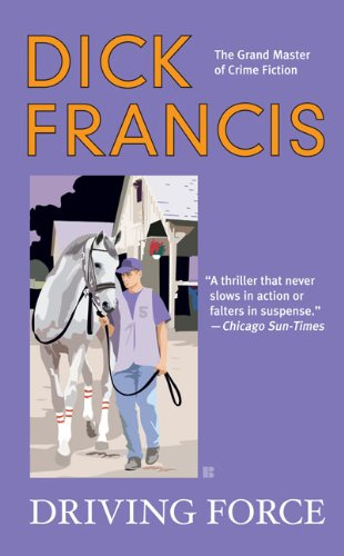 Driving force / Dick Francis