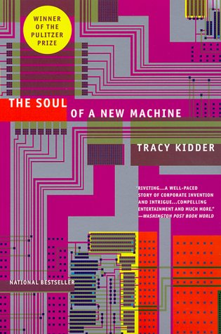 The soul of a new machine / Tracy Kidder