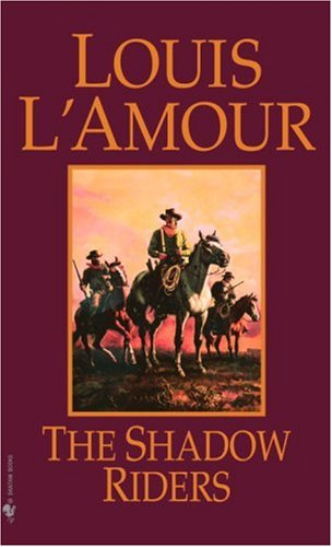 The shadow riders - A BANTAM BOOK # / Louis L'amour