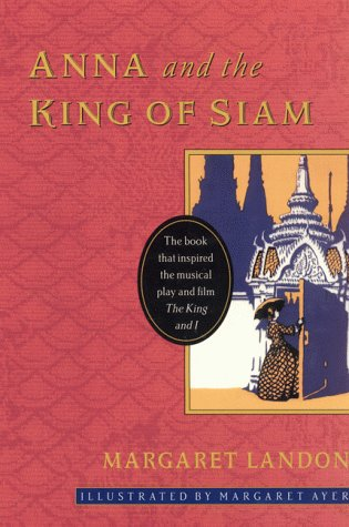 Anna and the king of siam / Margaret Landon